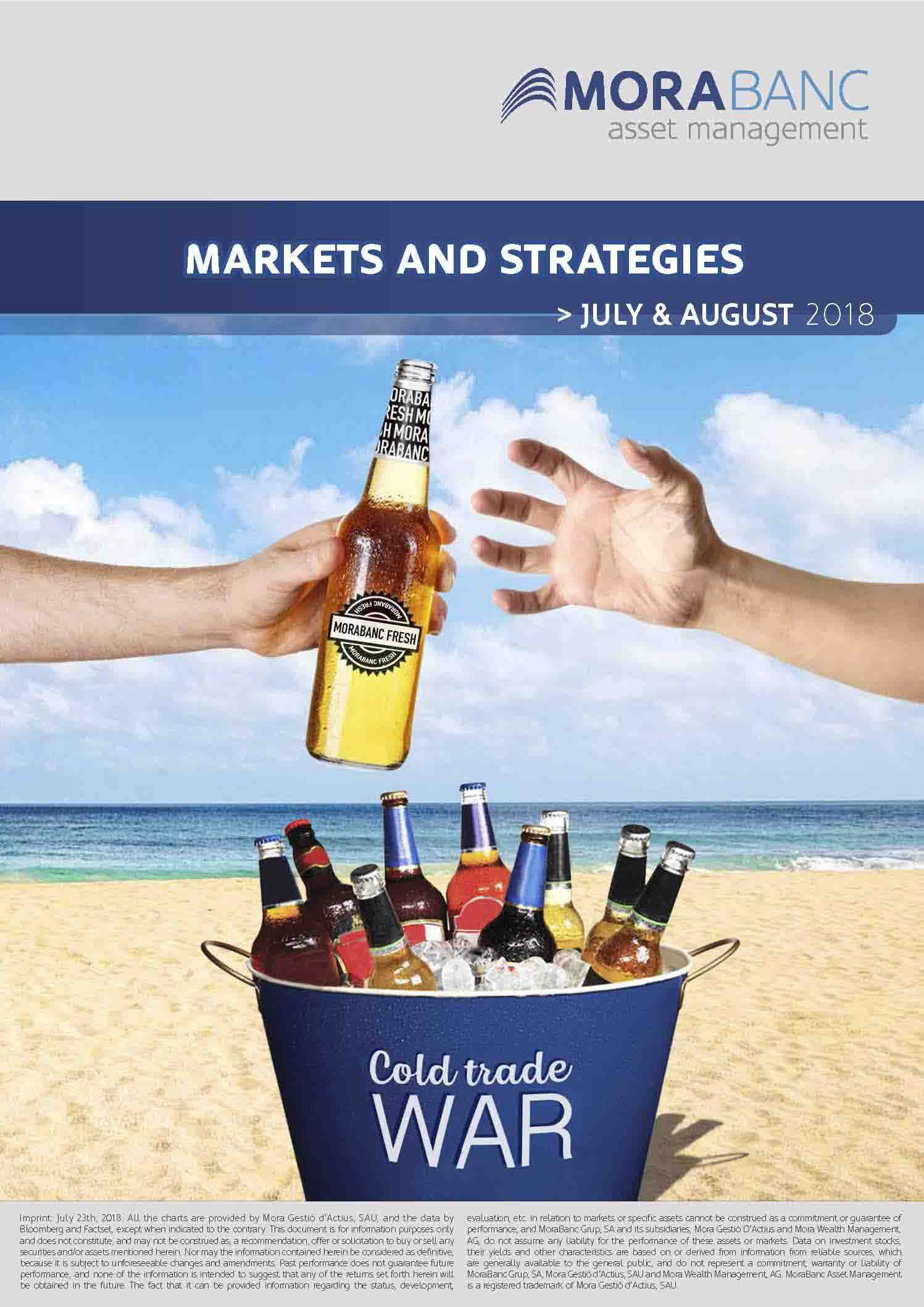 Markets and Strategies July – August 2018