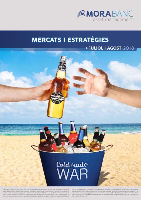 Mercats i Estratègies Juliol – Agost 2018